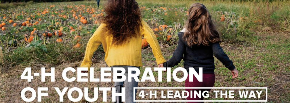 Image of two girls running towards a pumpkin patch. Text says 4-H Celebration of Youth: 4-H leading the Way.