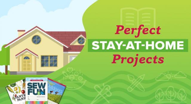 Perfect Stay-at-Home Projects